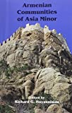 img - for Armenian Communities of Asia Minor (Historic Armenian Cities and Provinces) book / textbook / text book