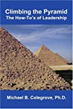 Climbing the Pyramid, Michael Colegrove, 0595310427