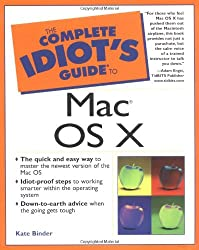 Complete Idiot's Guide to Mac OS X (The Complete Idiot's Guide)