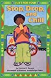 img - for Stop, Drop And Chill (Turtleback School & Library Binding Edition) (Just for You! (PB)) book / textbook / text book