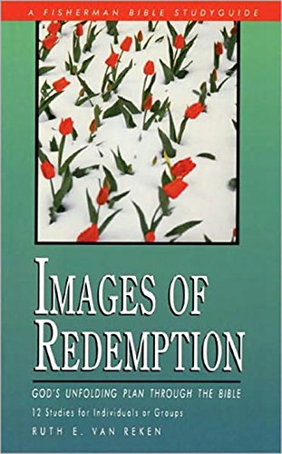 Images of Redemption: God's Unfolding PLan Through the Bible (Fisherman Bible Studyguides)
