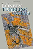 The Lonely Tumbling Waters, Ken Griffin, 1467886920