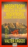 NEGENTROPY meaning and new meaning NEGENTROPIA accezione, nuove Accezioni, Dott Ing Professor emerito Valter Caggio, 1847532551