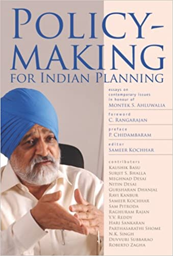 Policymaking for Indian Planning: Essays on Contemporary Issues in Honour of Montek S. Ahluwalia