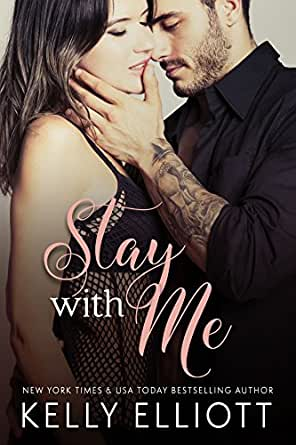 Stay With Me (With Me Book 1) - Kindle edition by Kelly Elliott. Contemporary Romance Kindle