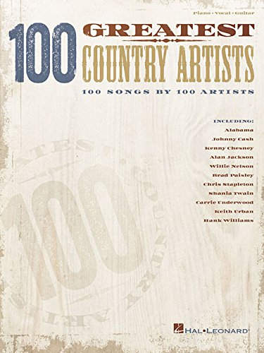 100 Greatest Country Artists: 100 Songs by 100 -