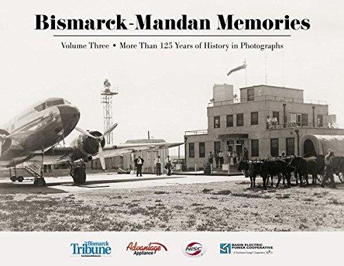 Bismarck Mandan Memories Iii