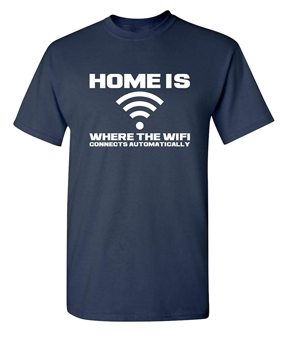 Home is Where The WiFi Connects Humor Graphic Novelty Sarcastic Funny T Shirt