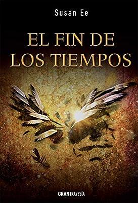 El fin de los tiempos: Amazon.es: Ee, Susan, Sepúlveda, Sandra: Libros