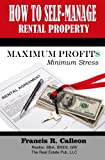 img - for How to Self- Manage my Rental Property: For Maximum Profit$ & Minimum Stress book / textbook / text book