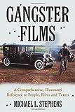Gangster Films, Michael L. Stephens, 0786437707