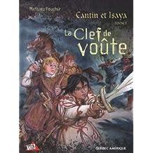 CANTIN ET ISAYA T.01 : LA CLEF DE VOÛTE