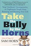 Take the Bully by the Horns, Sam Horn, 0312278209