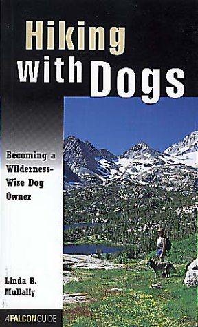 Hiking with Dogs: Becoming a Wilderness-Wise Dog Owner (Falcon's How-to Series)