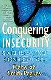 Conquering Insecurity, Deborah Smith Pegues, 0736915699