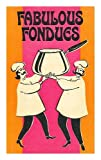 Fabulous Fondues, Dorothy H. and Nancy S. Wallace BECKER, 0442822081