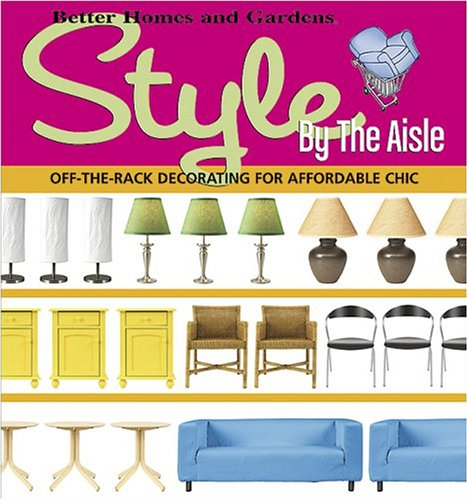 Style by the Aisle (Better Homes & Gardens) PDF