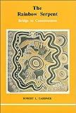 The Rainbow Serpent, Robert L. Gardner, 0919123465