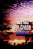 Ice Cream Sundays, Luella Thomas, 1403340455