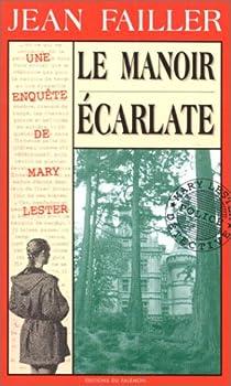 Les Enquêtes De Marie Lester, tome 5 : La Manoir Écarlate par Jean Failler