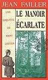 Les Enquêtes De Marie Lester, tome 5 : La Manoir Écarlate par Failler