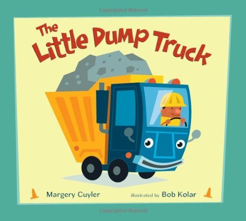 The Little Dump Truck by Margery Cuyler ()