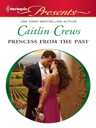 Princess From the Past: A Contemporary Royal Romance (Princess From The Past)