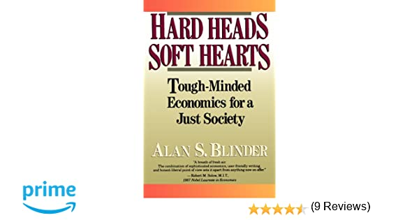 Hard Heads, Soft Hearts: Tough-minded Economics For A Just Society ...