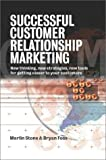 Successful Customer Relationship Marketing, Merlin Stone and Bryan Foss, 0749435798