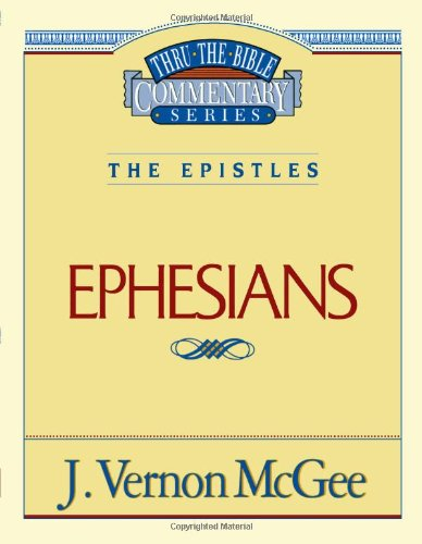 Ephesians - Book #47 of the Thru the Bible