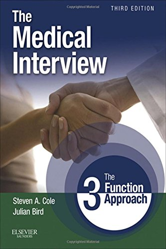 The Medical Interview: The Three Function Approach with STUDENT CONSULT Online Access, 3e (Cole, Medical Interview)