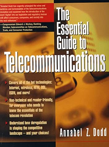 the essential guide to telecommunications annabel z dodd rh amazon com the essential guide to telecommunications 4th edition pdf the essential guide to telecommunications 6th edition