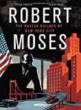Robert Moses: The Master Builder of New York City by Pierre Christin (2014-12-23)