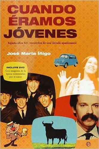 Cuando eramos jovenes - España años 60 - recuerdos de una decada ...