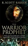 The Warrior-Prophet: Book 2 of the Prince of Nothing