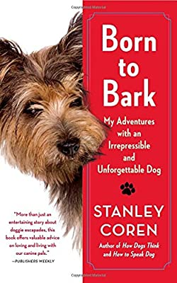 Born to Bark: My Adventures with an Irrepressible and Unforgettable Dog by Atria Books
