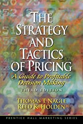 The Strategy and Tactics of Pricing: A Guide to Profitable Decision Making (The Prentice Hall international series in marketing)