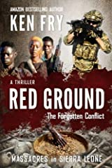 Red Ground: The Forgotten Conflict: Massacres in Sierra Leone Paperback