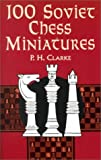 100 Soviet Chess Miniatures, P. H. Clarke, 0486408442