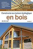 Construire sa maison écologique en bois de A à Z