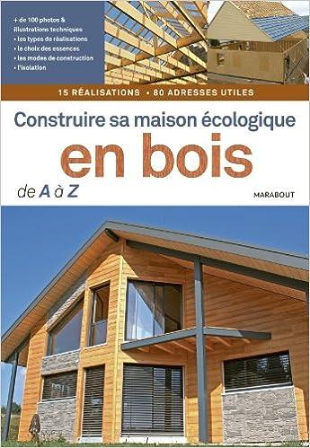 AmazonFr  Construire Sa Maison cologique En Bois De A  Z