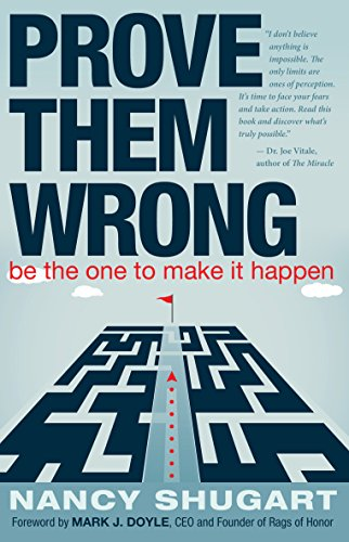 Amazoncom Prove Them Wrong Be The One To Make It Happen Ebook