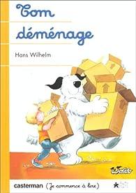 Tom déménage par Hans Wilhelm