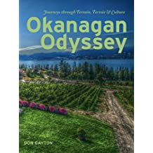 Okanangan Odyssey: Journeys through Terrain, Terroir and Culture