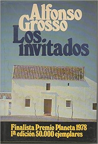 Los invitados: Novela Colección Autores españoles e hispanoamericanos: Amazon.es: Alfonso Grosso: Libros en idiomas extranjeros