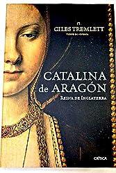 Catalina de Aragón :reina de Inglaterra