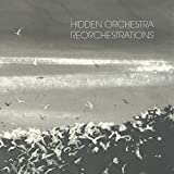 Reorchestrations by Hidden Orchestra (2015-05-04)