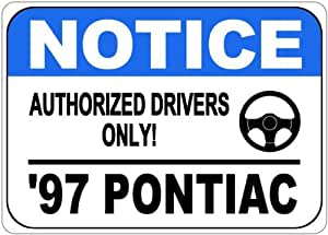 1997 97 PONTIAC Authorized Drivers Only Aluminum Street Sign - 10 x 14 Inches