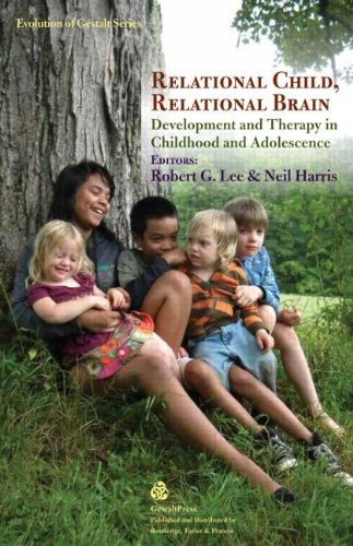 Relational Child, Relational Brain: Development and Therapy in Childhood and Adolescence (Evolution of Gestalt)