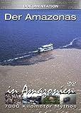 7000 Kilometer Mythos - Der Amazonas: In Amazonien